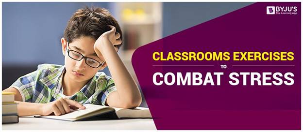 Classrooms Exercises to Combat Stress